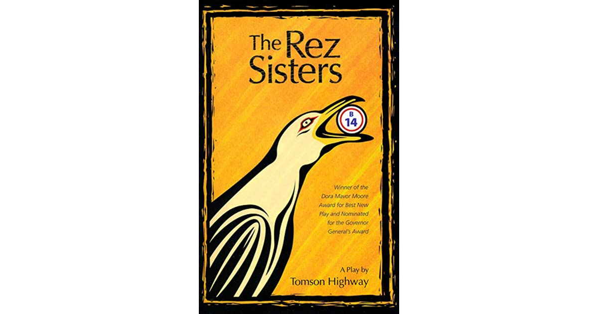 The Rez Sisters A Play In Two Acts By Tomson Highway