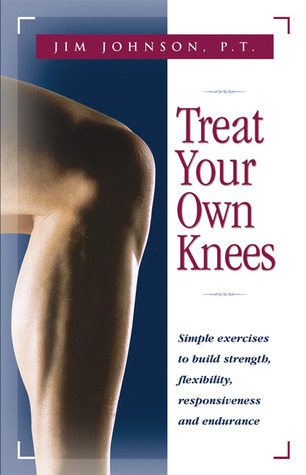 Treat-Your-Own-Knees-Simple-Exercises-to-Build-Strength-Flexibility-Responsiveness-and-Endurance