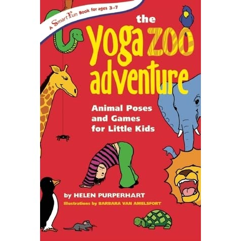 The Yoga Zoo Adventure: Animal Poses and Games for Little