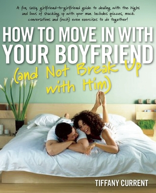 How to Move in with Your Boyfriend by Tiffany Current