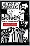 What Is Marxism All About?: A Street Guide for Revolutionaries on a Move