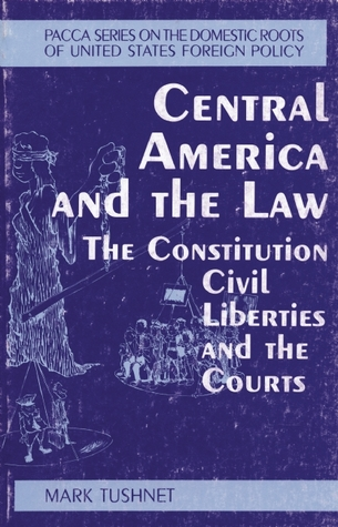 Central America and the Law: The Constitution, Civil Liberties and the Courts