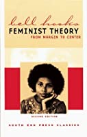 Feminist Theory: From Margin to Center (South End Press Classics Series)