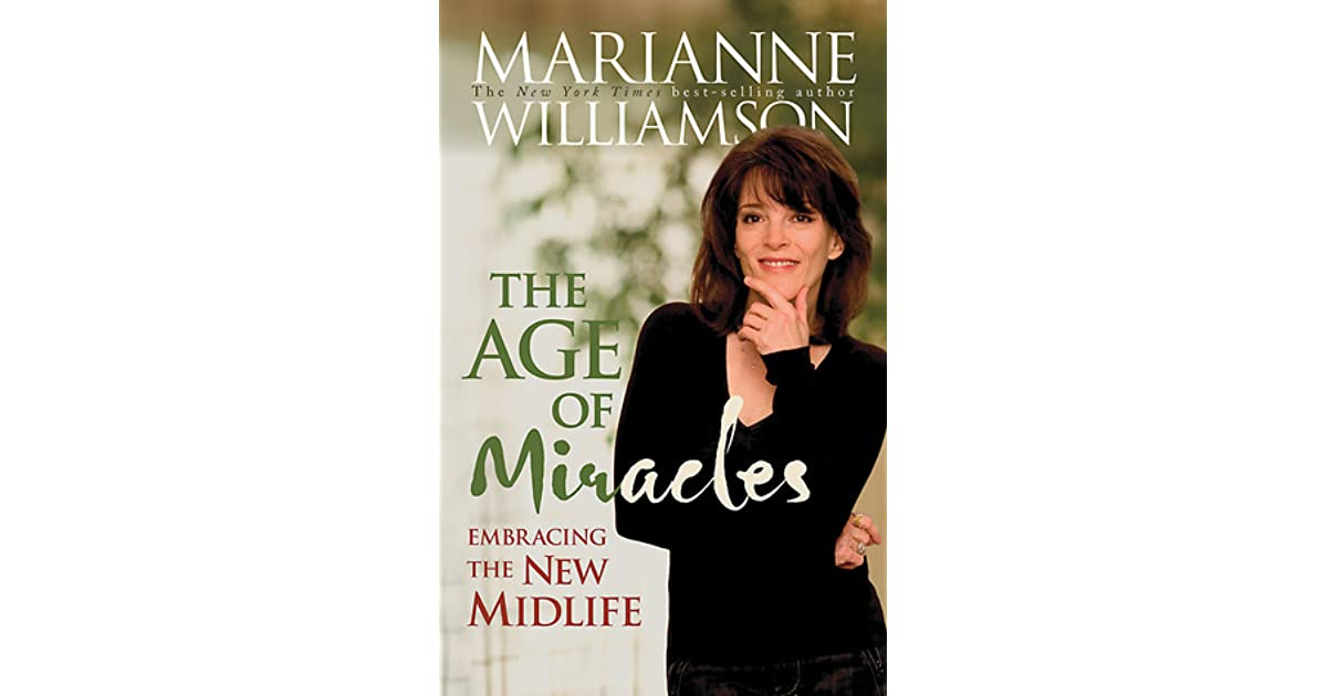 The Age Of Miracles: Embracing The New Midlife By Marianne