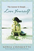 The Answer is Simple...Love Yourself!