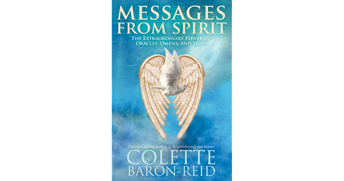Messages From Spirit The Extraordinary Power Of Oracles Omens And