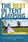The Best in Tent Camping: Illinois: A Guide for Car Campers Who Hate RVs, Concrete Slabs, and Loud Portable Stereos by John Schirle audiobook