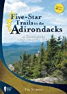 Five-Star Trails in the Adirondacks: A Guide to the Most Beautiful Hikes