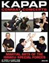 Kapap Combat Concepts: Martial Arts of the Israeli Special Forces