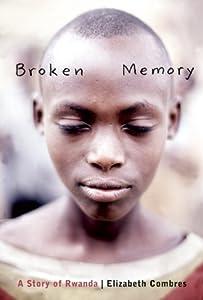 Broken Memory: A Story of Rwanda
