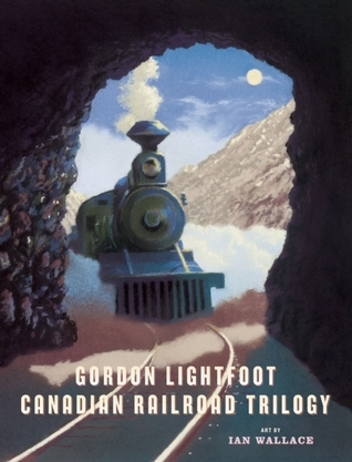Canadian Railroad Trilogy