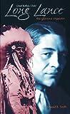 Chief Buffalo Child Long Lance: The Glorious Impostor