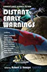 Distant Early Warnings: Canada's Best Science Fiction