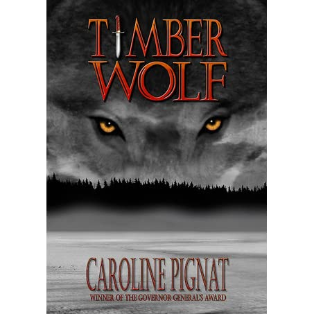 Timber Wolf by Caroline Pignat