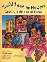 Xochitl and the Flowers/Xochitl, la Nina de las flores