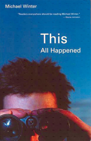 This All Happened by Michael  Winter