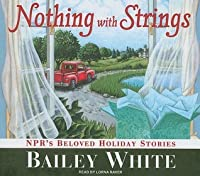 Nothing with Strings: NPR's Beloved Holiday Stories