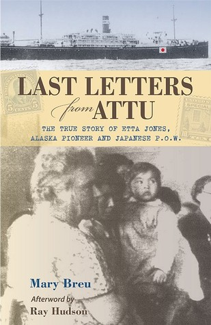 Last Letters from Attu by Mary Breu