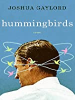 Hummingbirds: A Novel