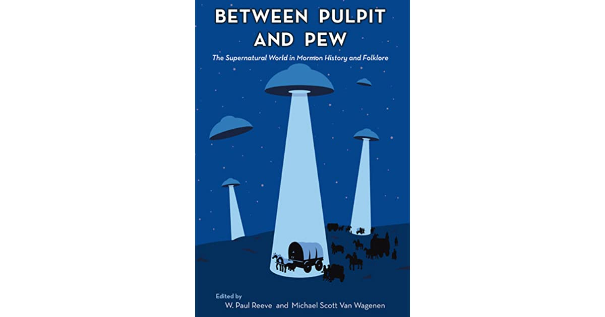 Between Pulpit and Pew: The Supernatural World in Mormon