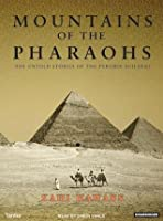 Mountains of the Pharaohs: The Untold Story of the Pyramid Builders