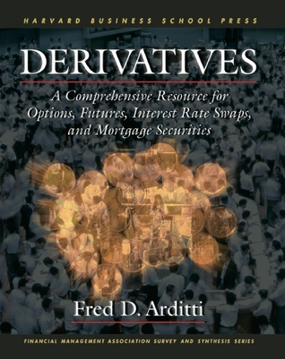 Derivatives: A Comprehensive Resource for Options, Futures, Interest Rate Swaps, and Mortgage Securities