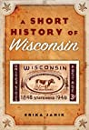 A Short History of Wisconsin