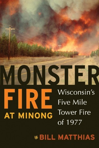 Monster Fire at Minong Wisconsin's Five Mile Tower Fire of 1977
