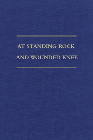 At Standing Rock and Wounded Knee by Thomas W. Foley