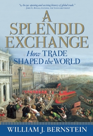 A Splendid Exchange-How Trade Shaped the World