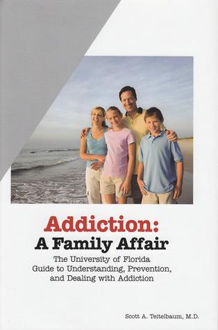 Addiction by Scott A. Teitelbaum