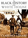 The Black History of the White House by Clarence Lusane