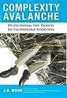 Complexity Avalance: Overcoming the Threat to Technology Adoption (Development Economics)