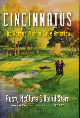Cincinnatus: The Secret Plot to Save America
