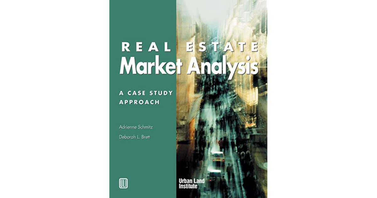 Real Estate Market Analysis: A Case Study Approach by ...