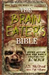 Brain Eaters Bible: Sound Advice for the Newly Reanimated Zombie