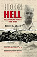 Hidden Hell: Discovering My Father's P.O.W. Diary