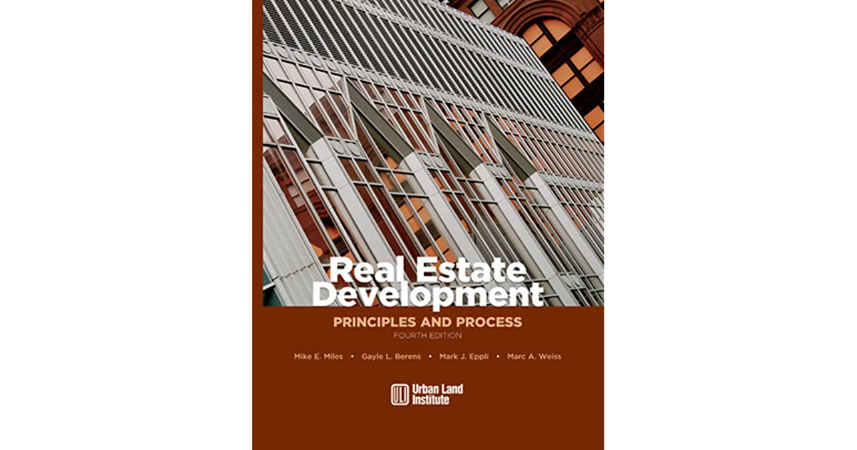 Real Estate Development Process : Real estate development principles and process by mike e