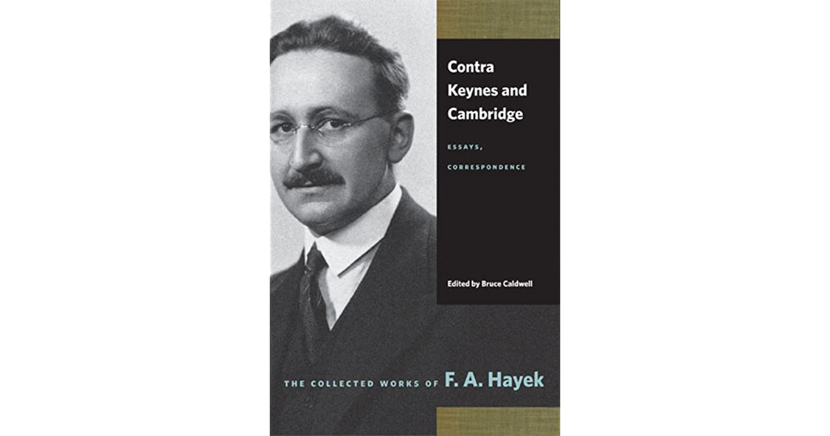 contra keynes and cambridge essays correspondence Title: contra keynes and cambridge essays correspondence collected works of f a hayek keywords: get free access to pdf ebook contra keynes and cambridge essays correspondence collected works of f a hayek pdf.