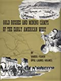 Gold Rushes and Mining Camps of the Early American West