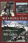 Traveler's History of Washington: A Roadside Historical Guide