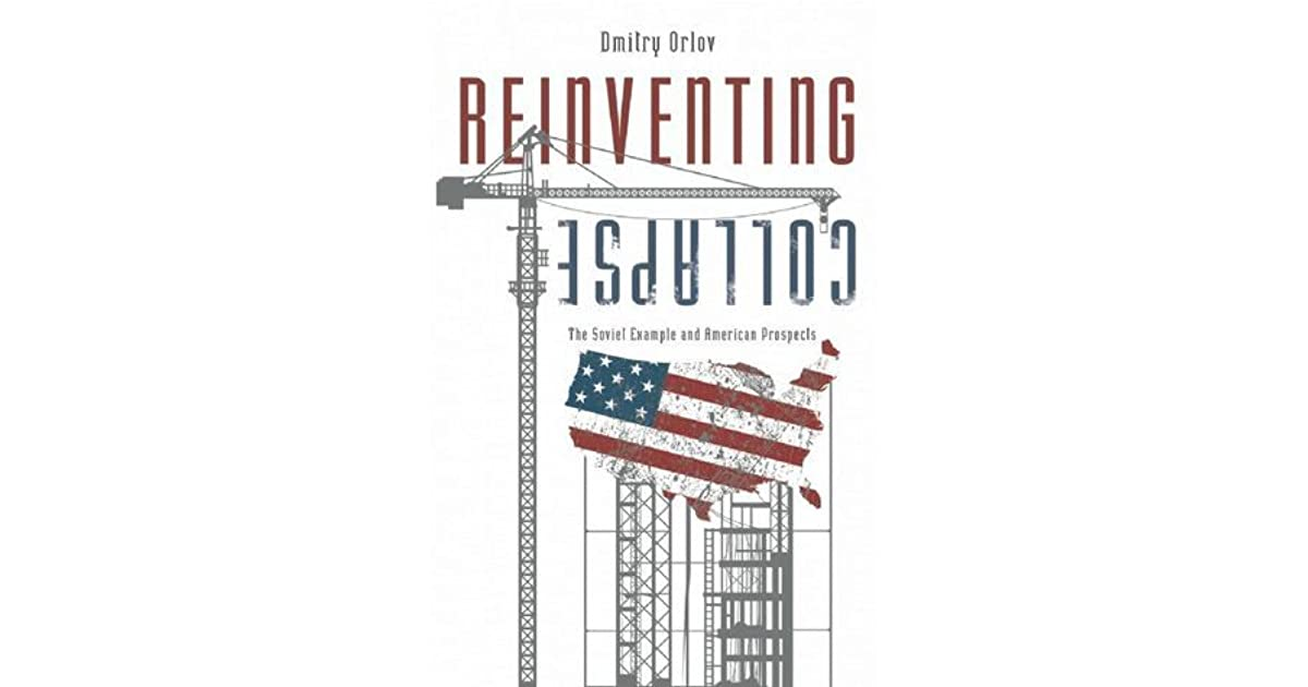 Reinventing Collapse: The Soviet Example and American