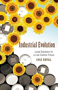Industrial Evolution: Local Solutions for a Low Carbon Future