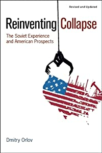 Reinventing Collapse: The Soviet Experience and American Prospects
