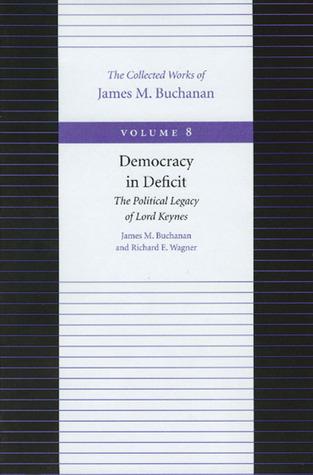 Democracy in Deficit: The Political Legacy of Lord Keynes