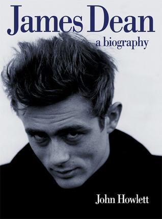 James Dean: A Biography