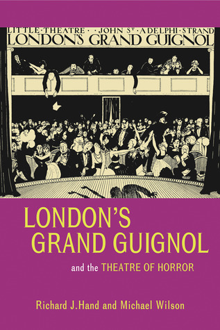 London's Grand Guignol and the Theatre of Horror
