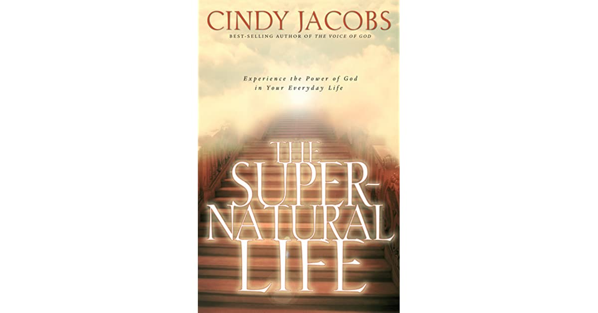 The Supernatural Life: Experience the Power of God in Your