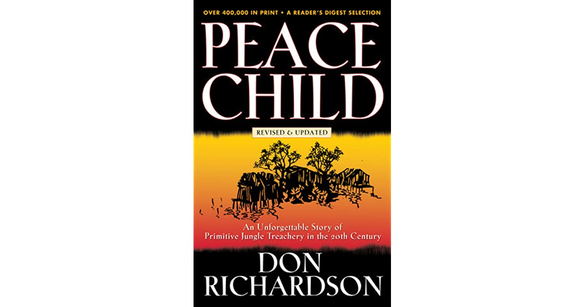 Peace Child: An unforgettable Story of Primitive Jungle Teaching in