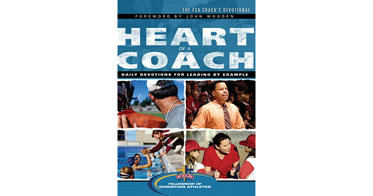 The Heart Of A Coach Daily Devotions For Leading By Example Fellowship Christian Athletes